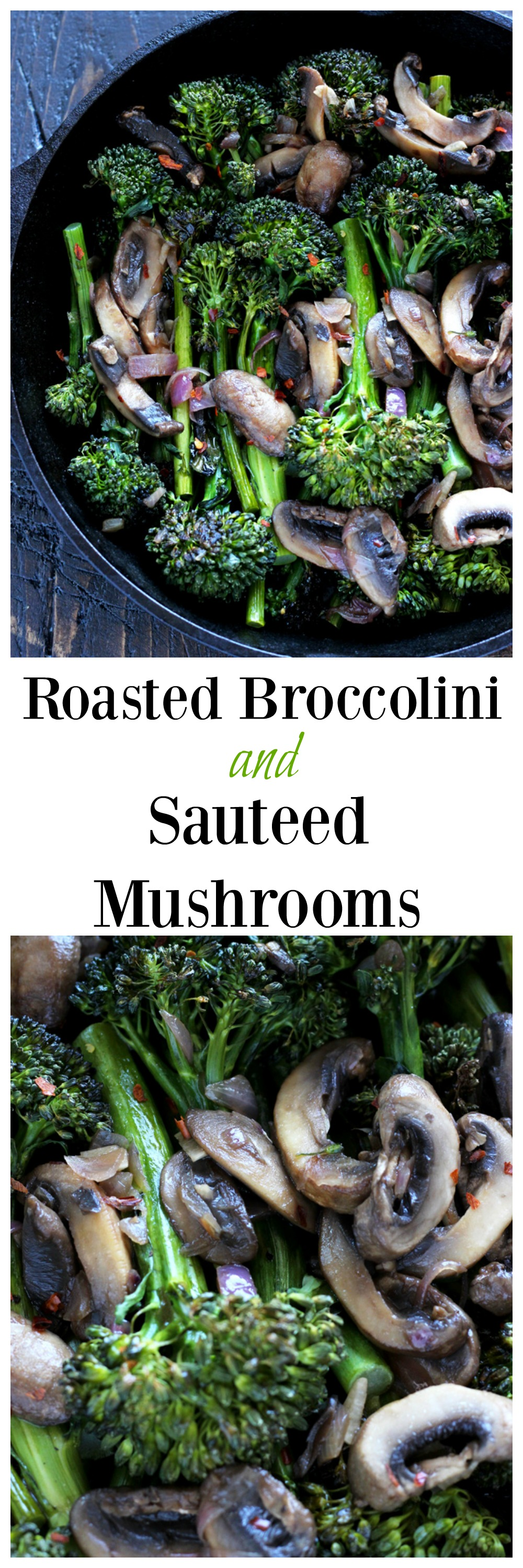 Roasted Broccolini and Sautéed Mushrooms - A healthful side to any main dish. Fresh vegetables full of flavor and spices. NeuroticMommy.com #vegan #healthy