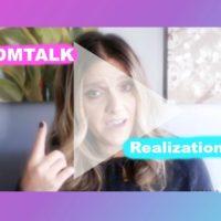 #MOMTALK Realizations - NeuroticMommy.com #momlife
