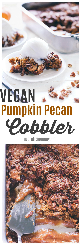 Vegan Pumpkin Pecan Cobbler - A fall must have! Enjoy this soft chewy cake oozing with pumpkin caramel in every bite! NeuroticMommy.com #vegan #pumpkin #cobbler