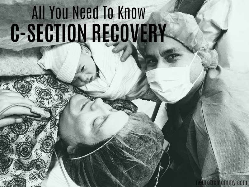 C Section Recovery All You Need To Know - NeuroticMommy.com