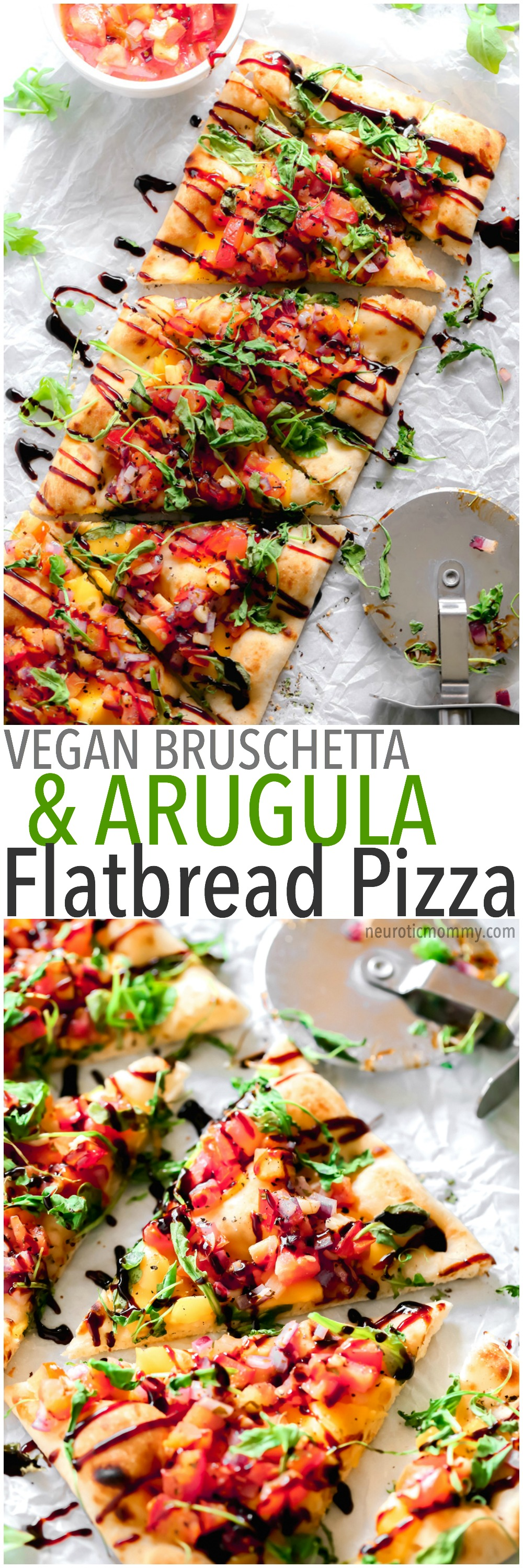 Vegan Bruschetta and Arugula Flatbread Pizza with a Balsamic glaze - Delicious easy recipe with immense flavor. Enjoy this homemade flatbread pizza using fresh bruschetta, arugula, vegan cheese, and a sweet balsamic glaze. NeuroticMommy.com #veganpizza
