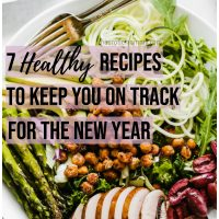 7 Healthy Recipes to Keep You on Track for the New Year - These recipes will keep you feeling good and fueled up for 2019 all while keeping to your goals. NeuroticMommy.com #vegan #mealprep